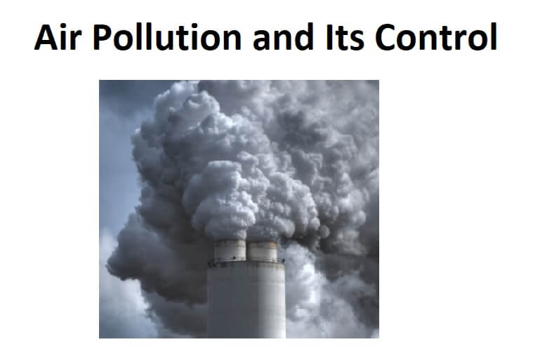 Air Pollution and its Control