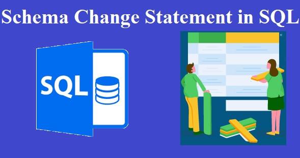 Schema Change Statement in SQL
